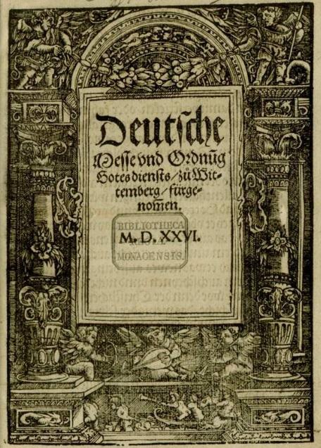 Мартин Лютер. Немецкая месса и чин богослужения. Издание 1526 г.