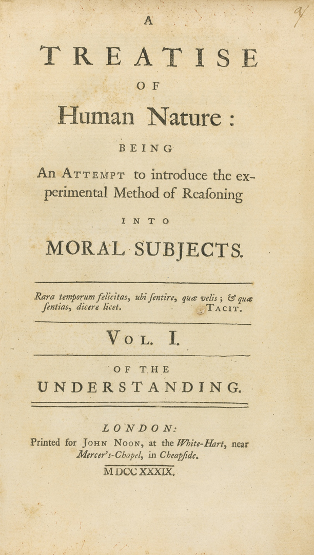 David Hume. A Treatise Of Human Nature -- Being An Attempt To Introduce The Experimental Method Of Reasoning Into Moral Subjects. 1739