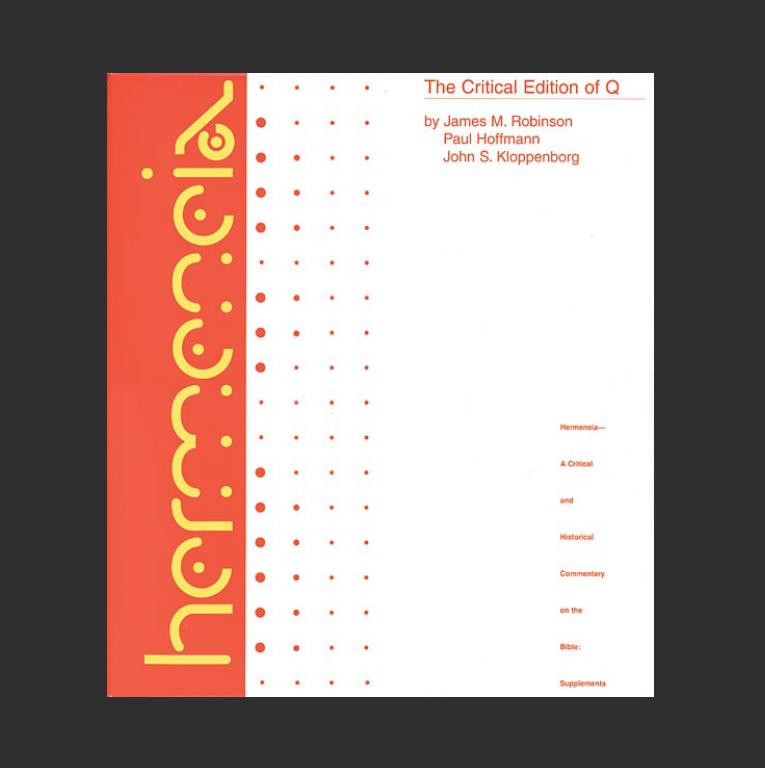 Джеймс М. Робинсон, Джон С. Клоппенборг, Пол Хоффман. Критическое издание Q. Миннеаполис, 2000