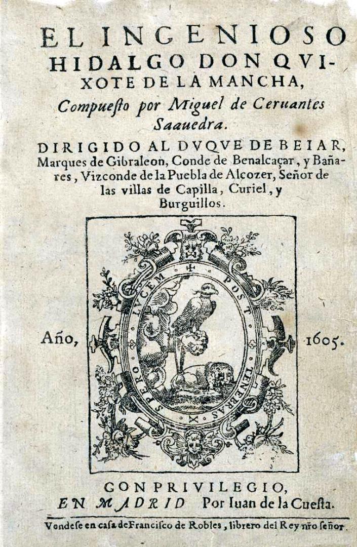 Мигель де Сервантес Сааведра. Хитроумный идальго Дон Кихот Ламанчский. Т. 1. Мадрид, 1605